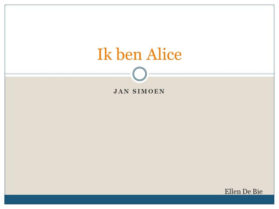 Ik ben Alice Jan Simoen Ellen De Bie