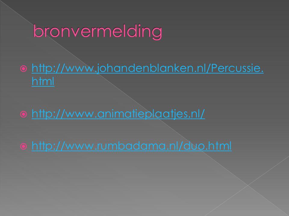 bronvermelding http://www.johandenblanken.nl/Percussie.html