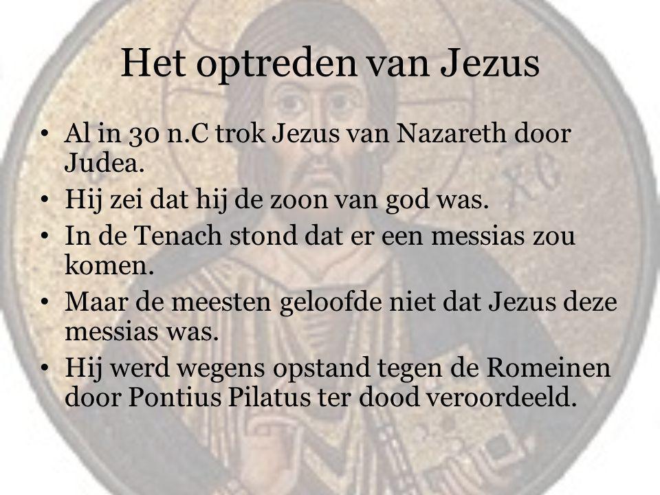 Het optreden van Jezus Al in 30 n.C trok Jezus van Nazareth door Judea. Hij zei dat hij de zoon van god was.