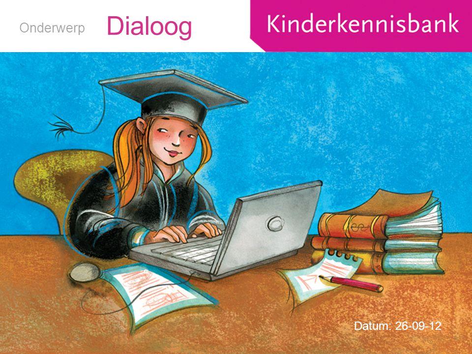Dialoog Onderwerp Datum: 26-09-12
