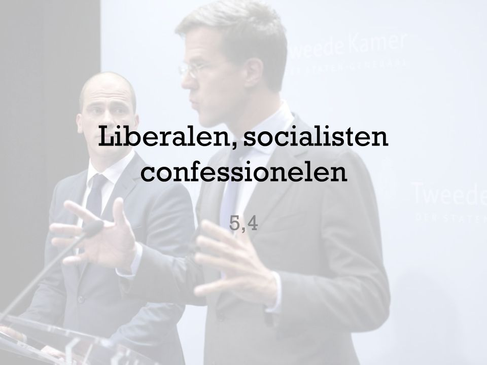 Liberalen, socialisten confessionelen