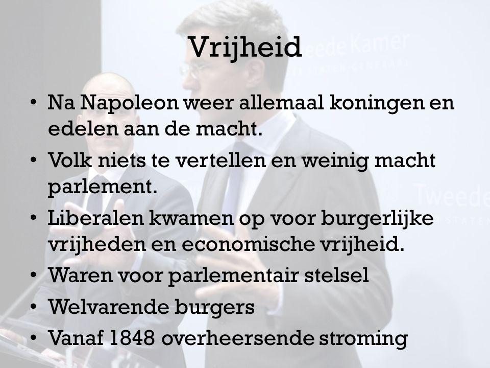 Vrijheid Na Napoleon weer allemaal koningen en edelen aan de macht.