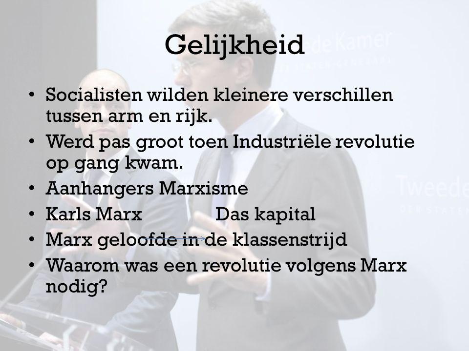 Gelijkheid Socialisten wilden kleinere verschillen tussen arm en rijk.