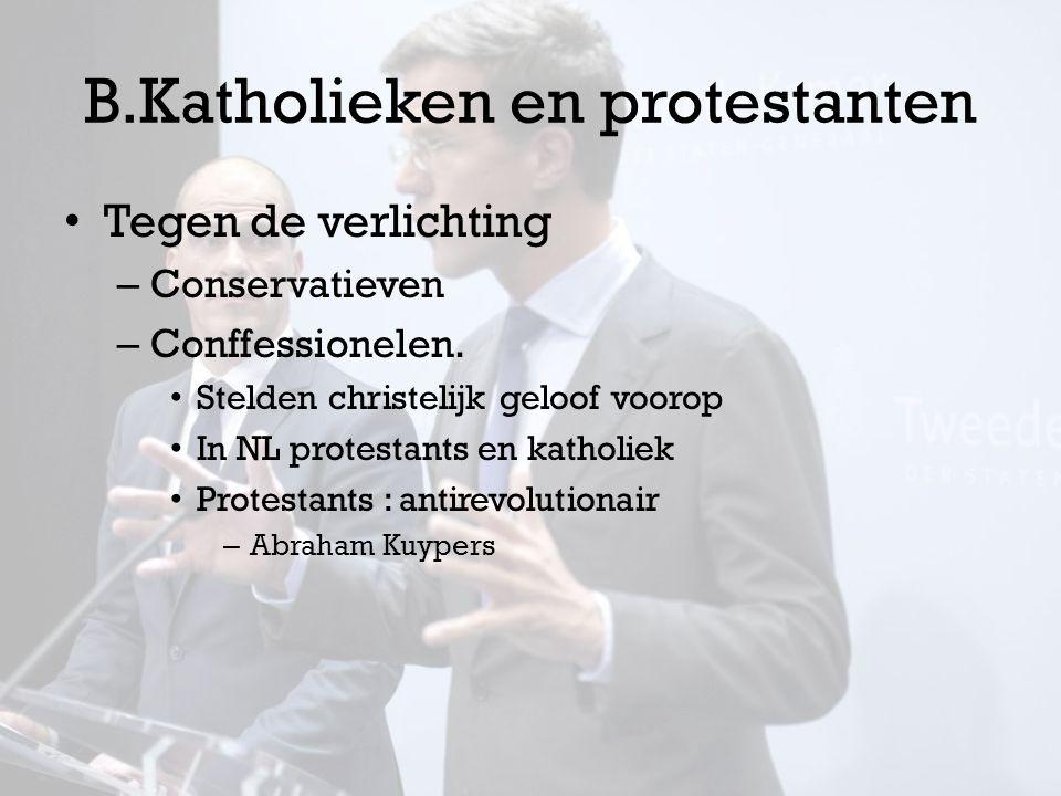 B.Katholieken en protestanten