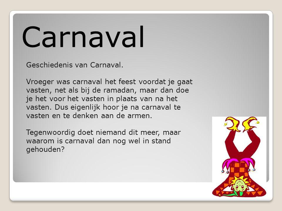 Carnaval Geschiedenis van Carnaval.
