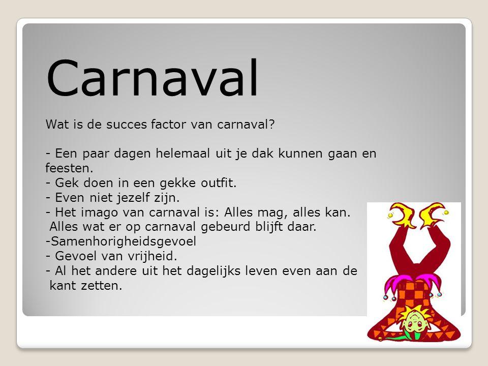 Carnaval Wat is de succes factor van carnaval
