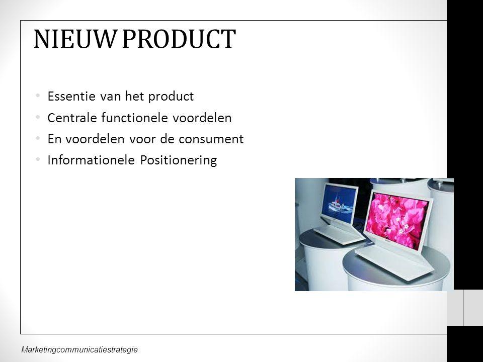 NIEUW PRODUCT Essentie van het product Centrale functionele voordelen