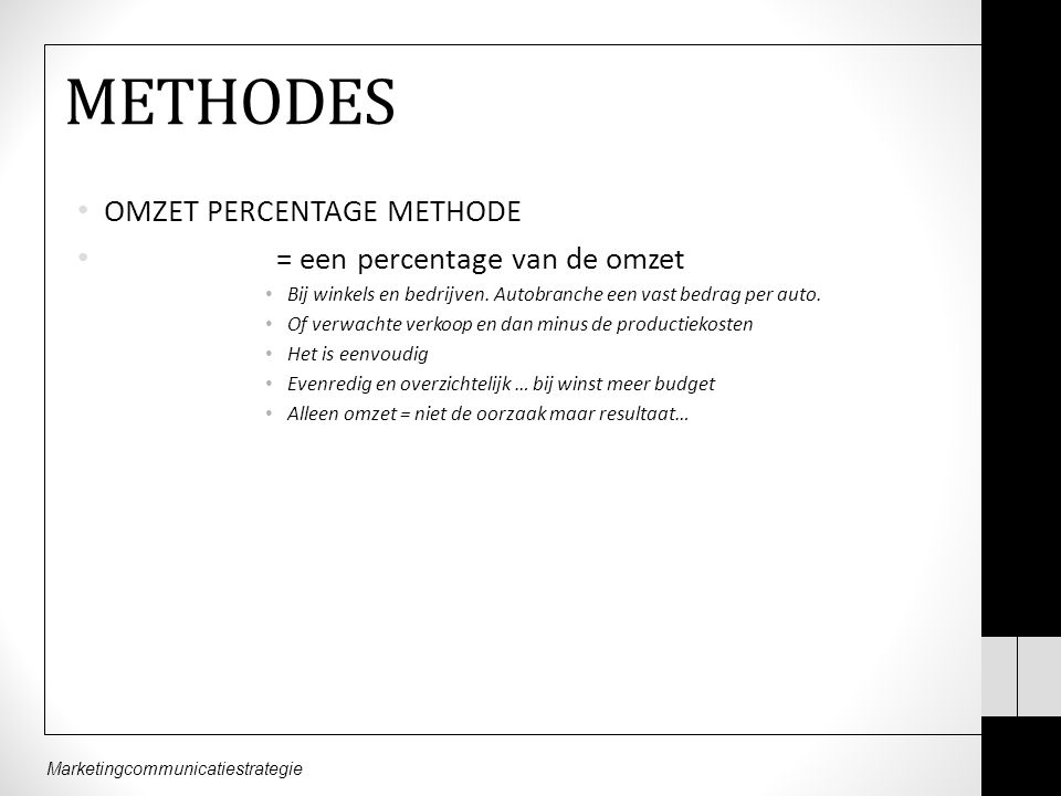 METHODES OMZET PERCENTAGE METHODE = een percentage van de omzet