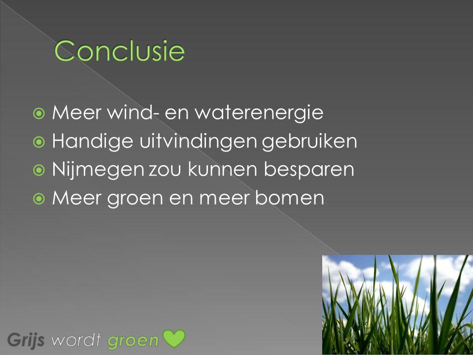 Conclusie Meer wind- en waterenergie Handige uitvindingen gebruiken