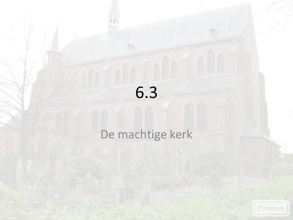 6.3 De machtige kerk