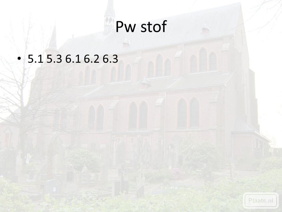Pw stof 5.1 5.3 6.1 6.2 6.3