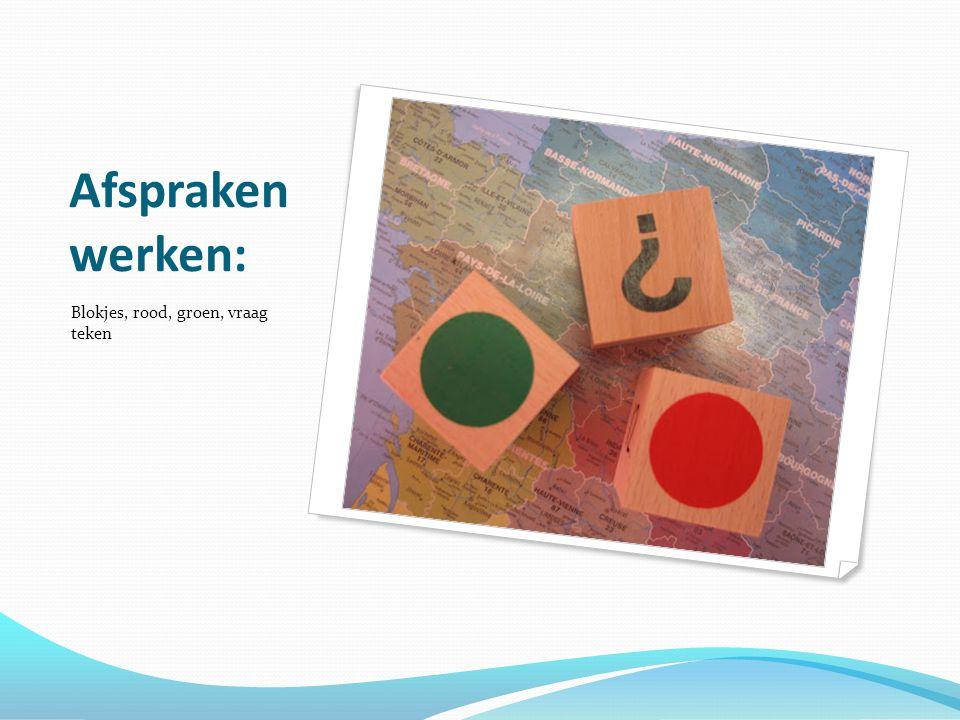Afspraken werken: Blokjes, rood, groen, vraag teken