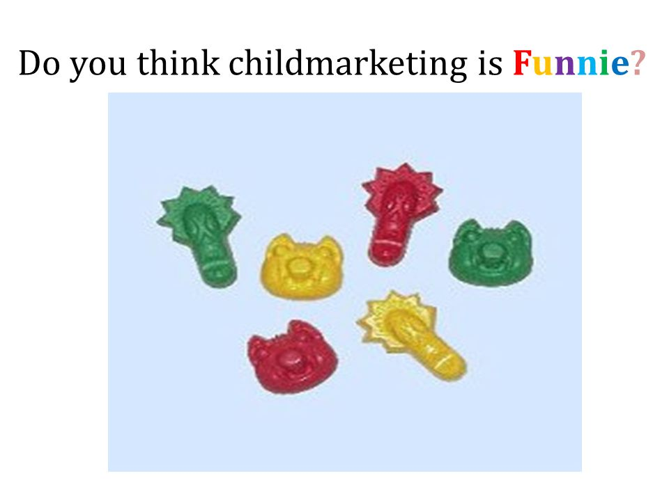 Do you think childmarketing is Funnie