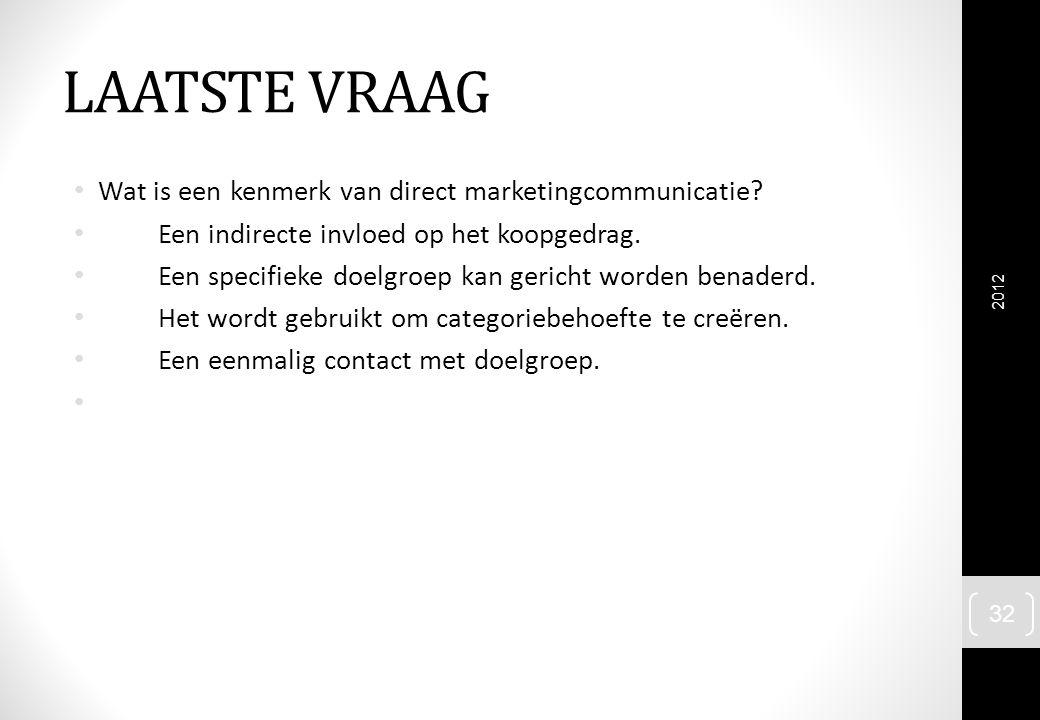 LAATSTE VRAAG Wat is een kenmerk van direct marketingcommunicatie