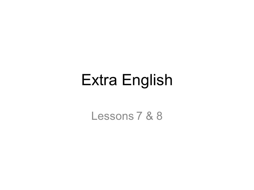 Extra English Lessons 7 & 8