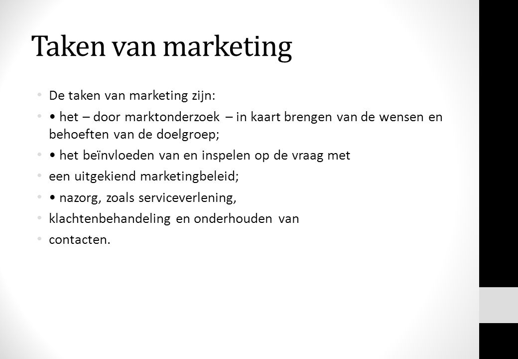 Taken van marketing De taken van marketing zijn: