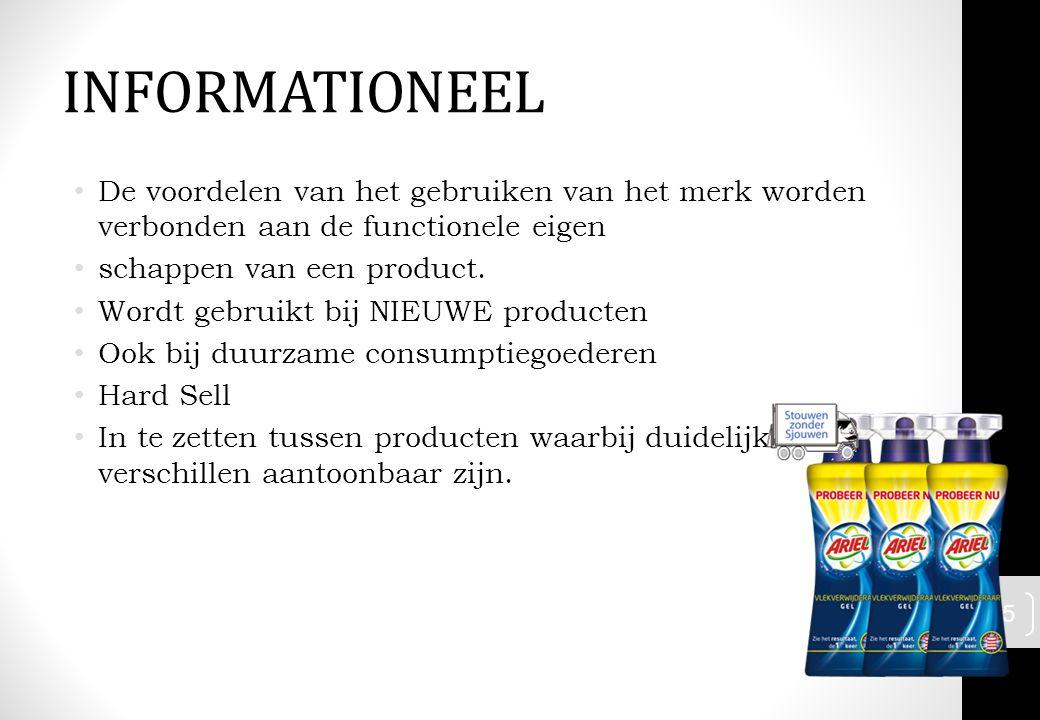 INFORMATIONEEL De voordelen van het gebruiken van het merk worden verbonden aan de functionele eigen.