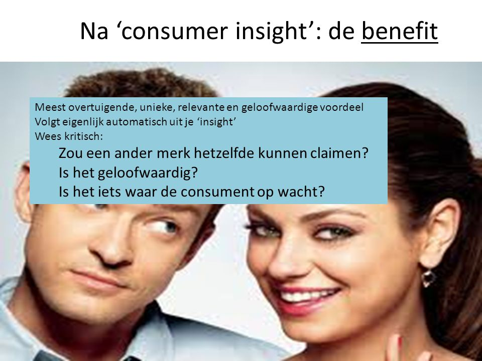 Na 'consumer insight': de benefit