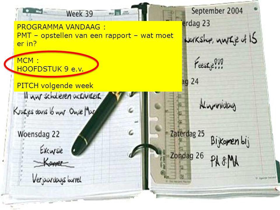 PROGRAMMA VANDAAG : PMT – opstellen van een rapport – wat moet er in.