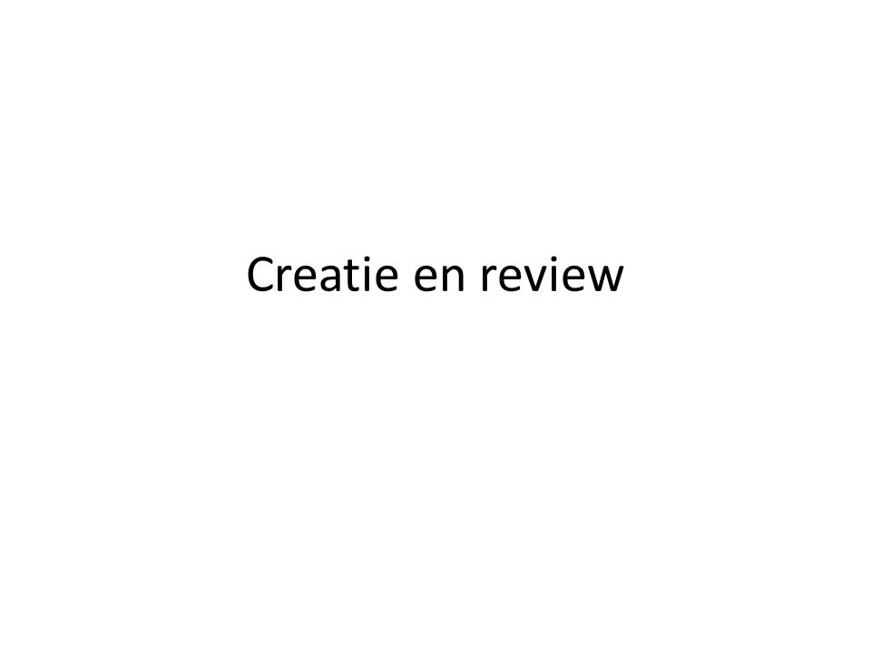 Creatie en review