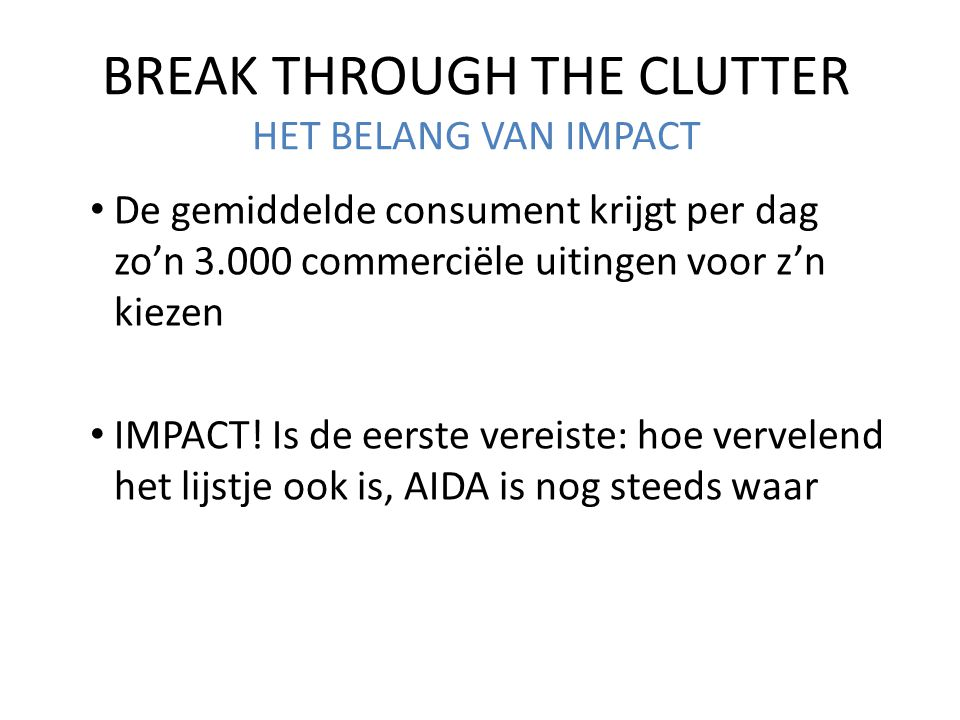 BREAK THROUGH THE CLUTTER HET BELANG VAN IMPACT