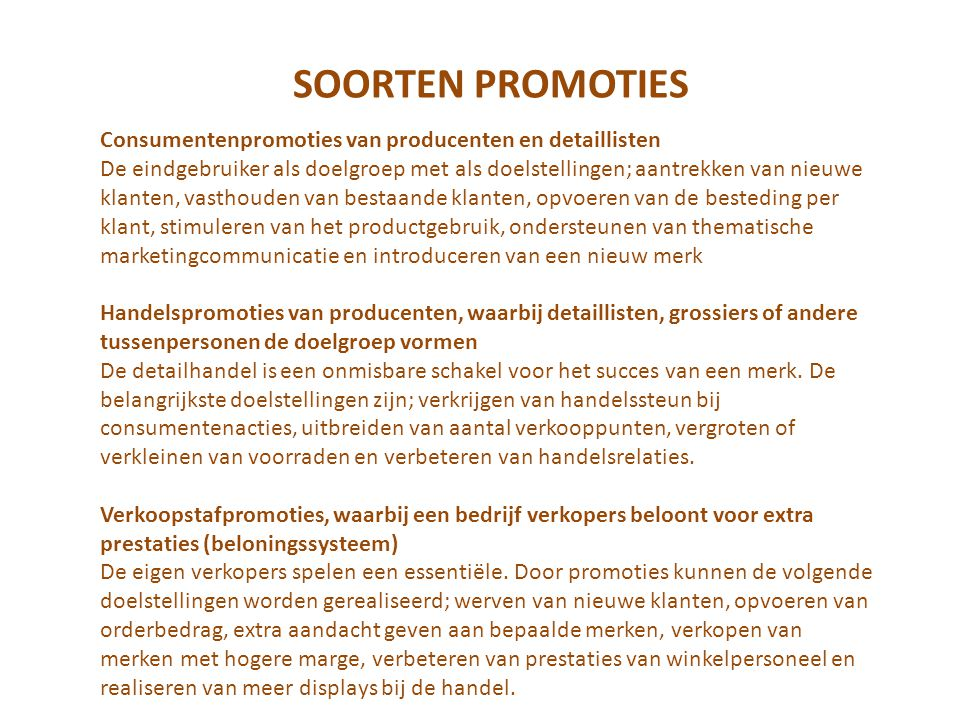SOORTEN PROMOTIES Consumentenpromoties van producenten en detaillisten