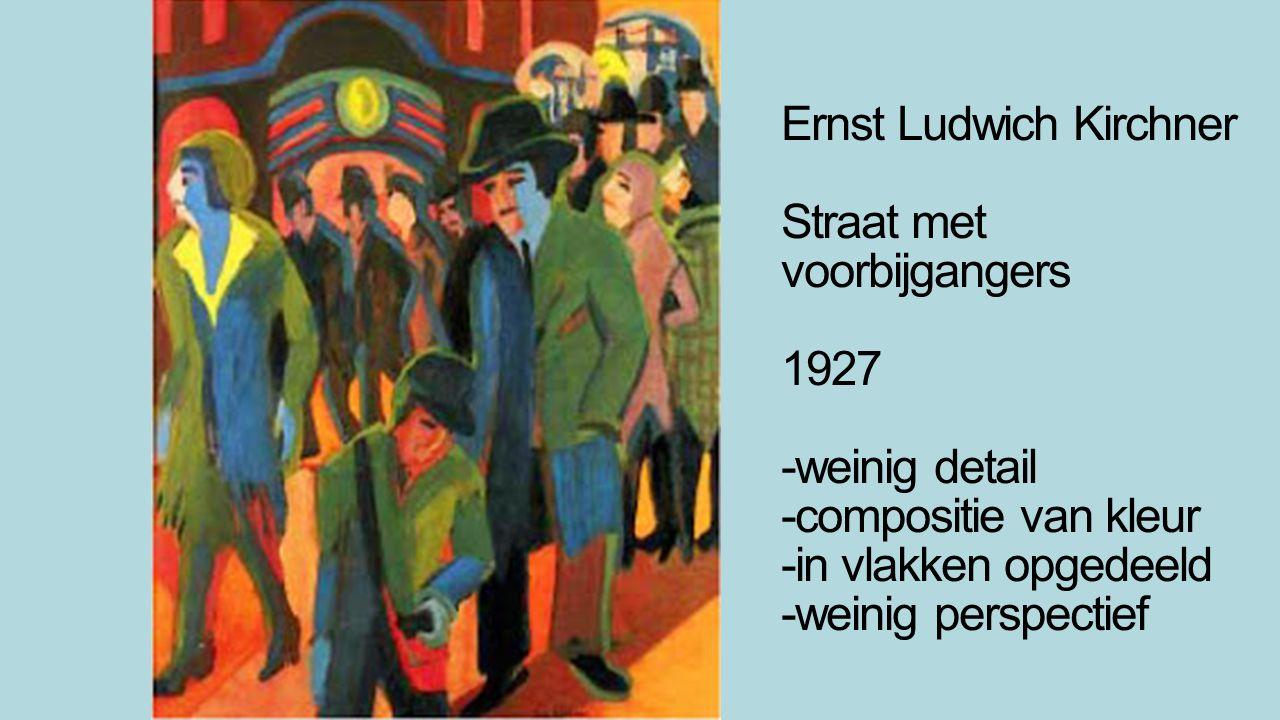 Ernst Ludwich Kirchner Straat met voorbijgangers 1927 -weinig detail -compositie van kleur -in vlakken opgedeeld -weinig perspectief