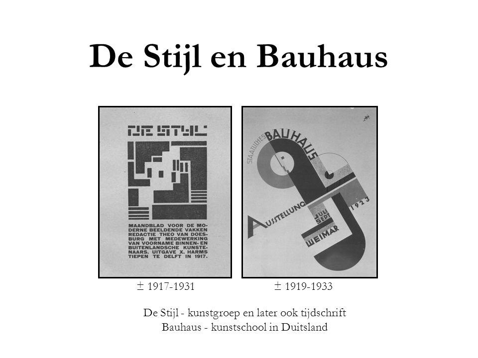De Stijl en Bauhaus ± 1917-1931 ± 1919-1933