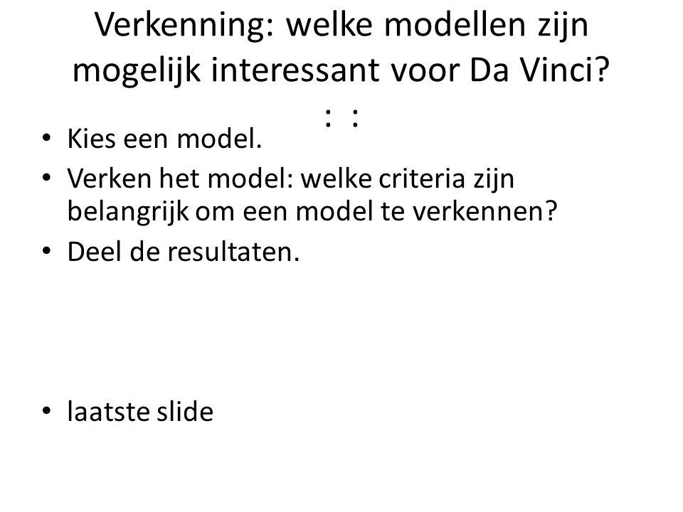 Verkenning: welke modellen zijn mogelijk interessant voor Da Vinci : :