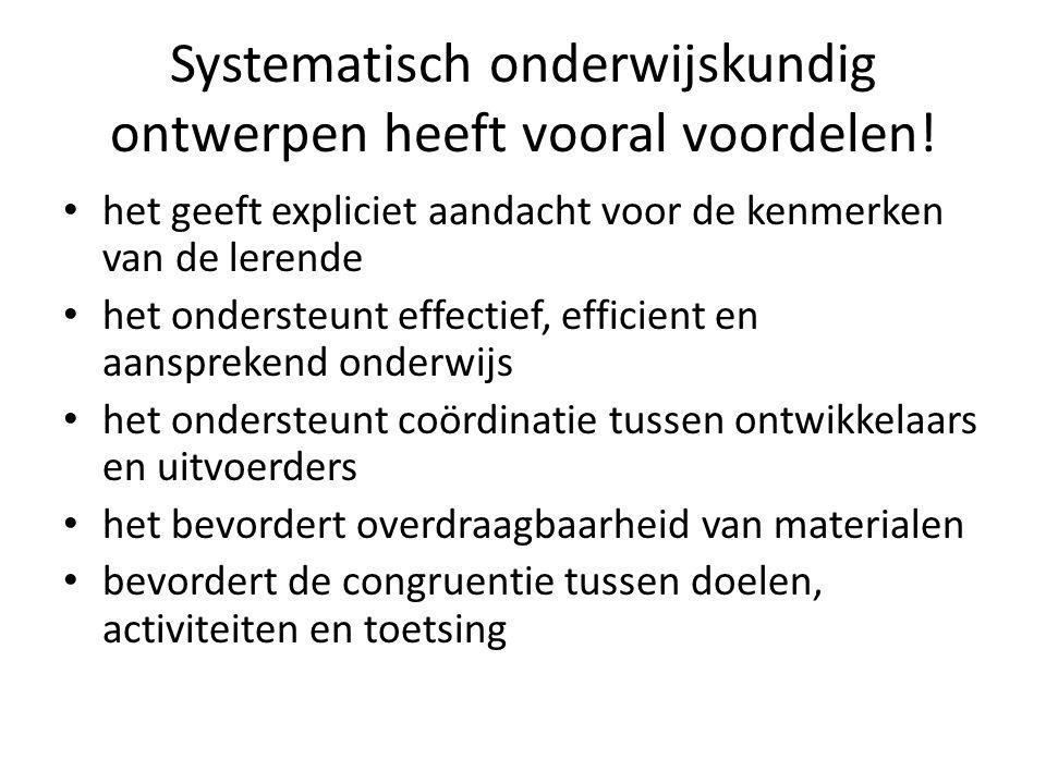 Systematisch onderwijskundig ontwerpen heeft vooral voordelen!