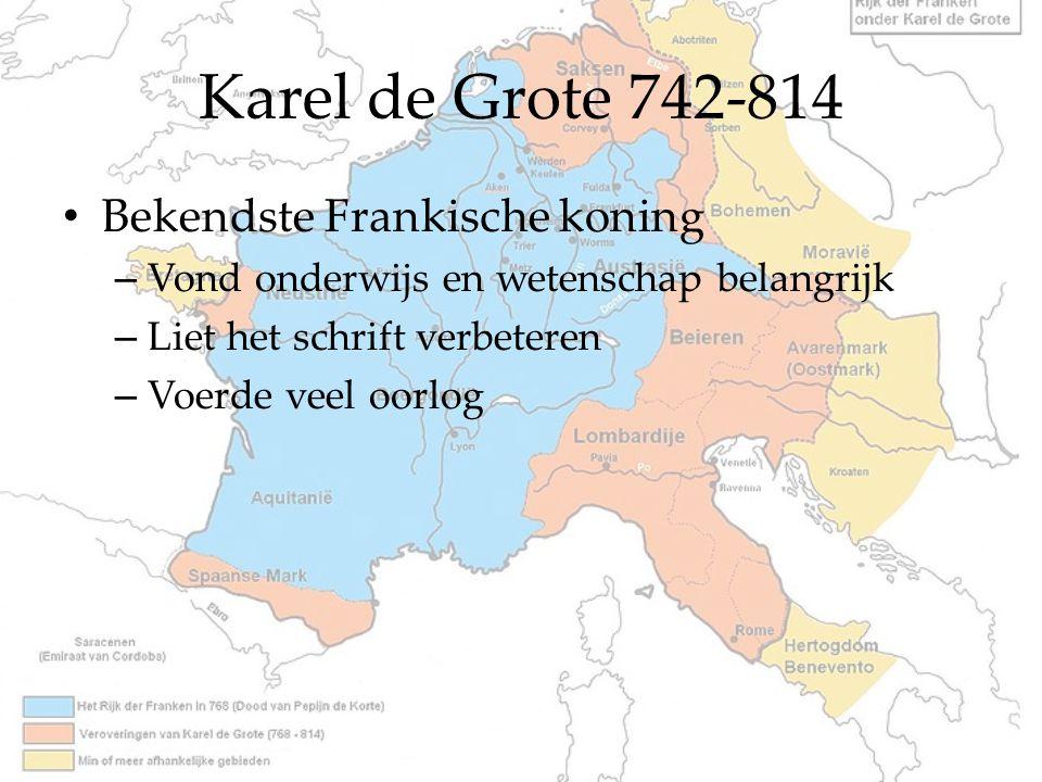 Karel de Grote 742-814 Bekendste Frankische koning