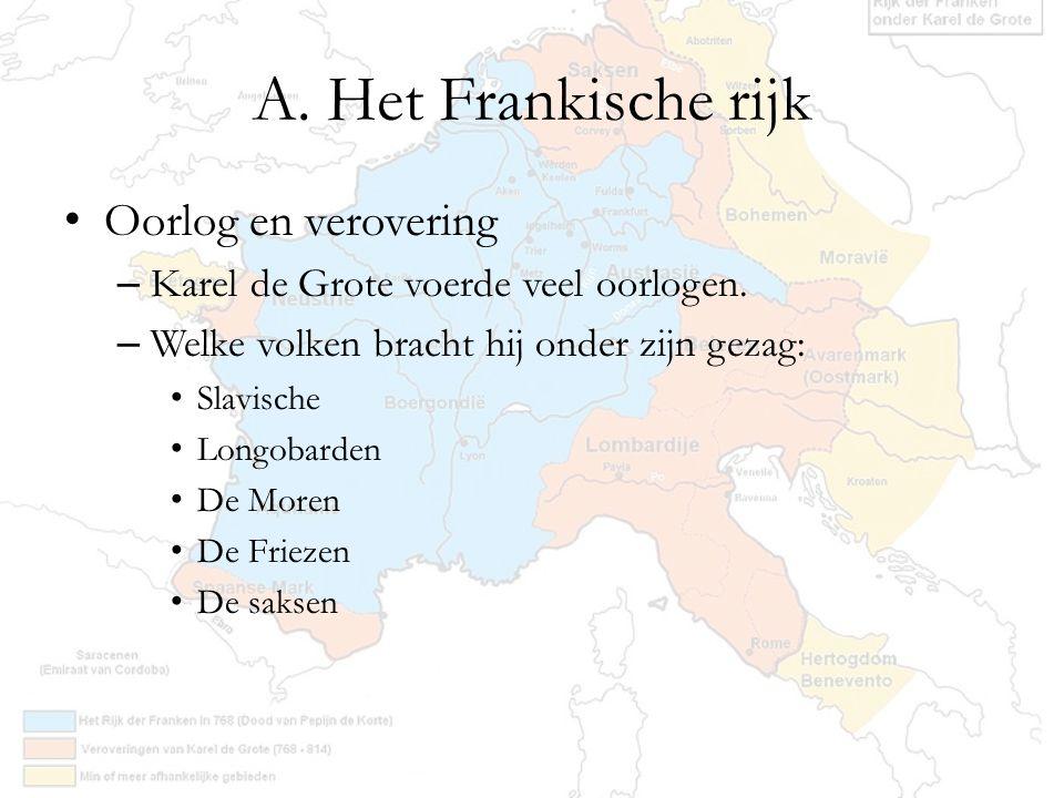 A. Het Frankische rijk Oorlog en verovering