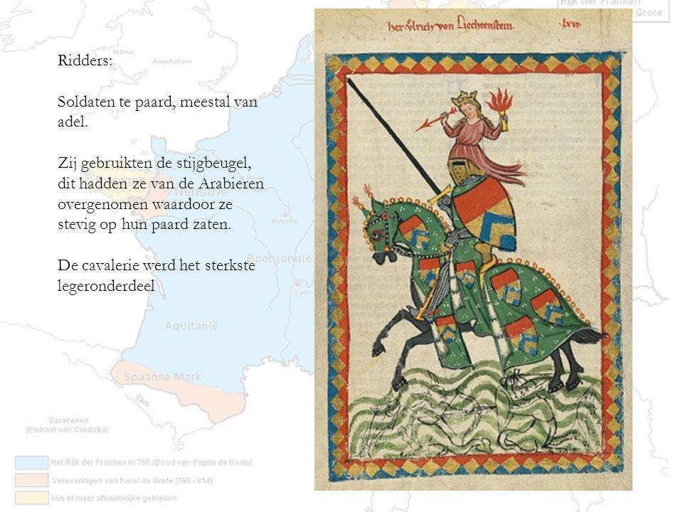 Ridders: Soldaten te paard, meestal van adel.