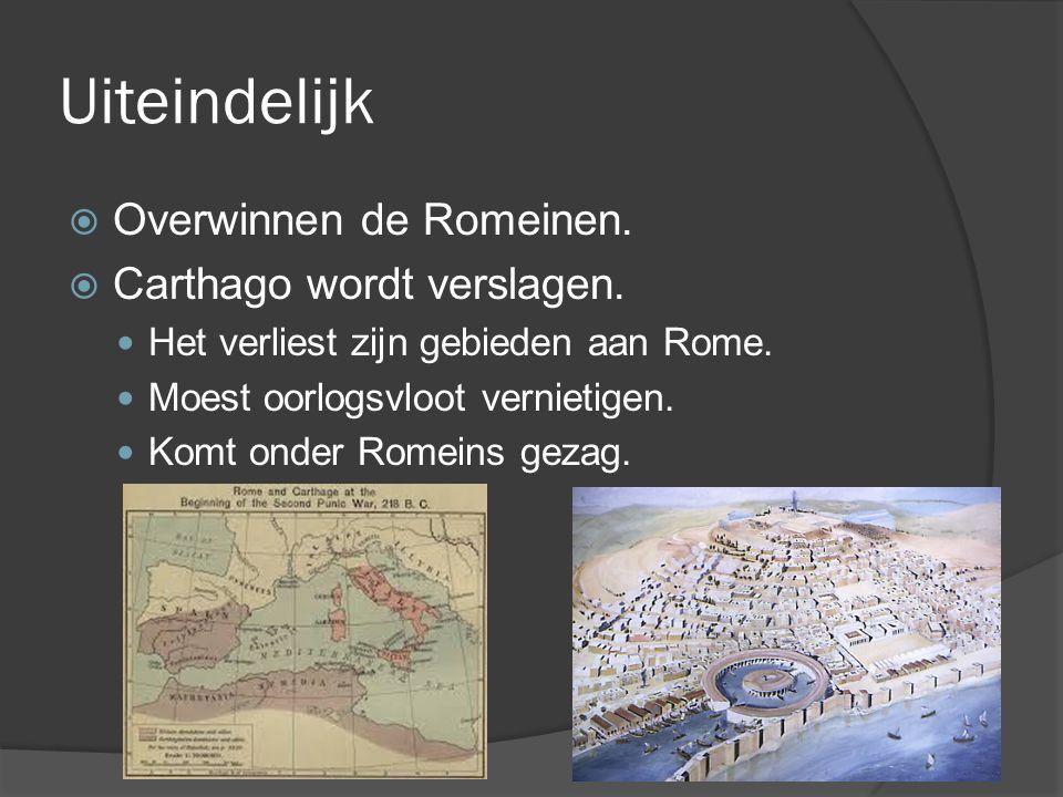 Uiteindelijk Overwinnen de Romeinen. Carthago wordt verslagen.