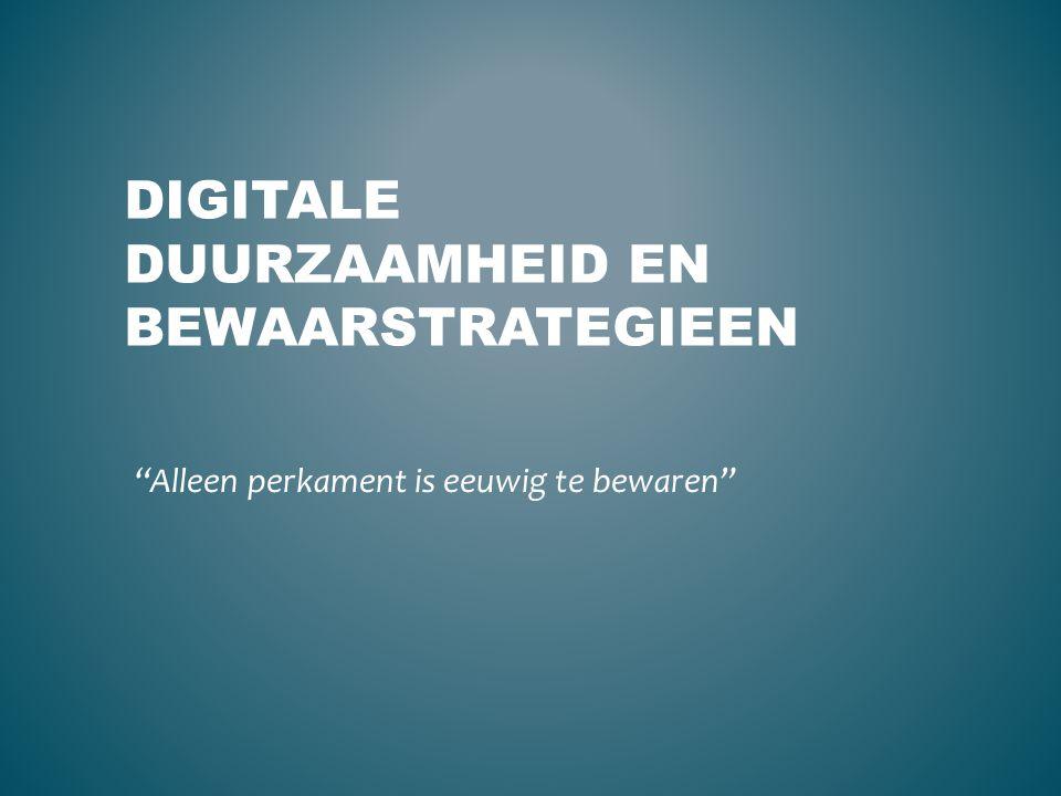 Digitale duurzaamheid en bewaarstrategieen