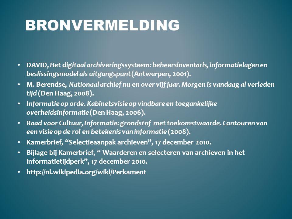 Bronvermelding DAVID, Het digitaal archiveringssysteem: beheersinventaris, informatielagen en beslissingsmodel als uitgangspunt (Antwerpen, 2001).