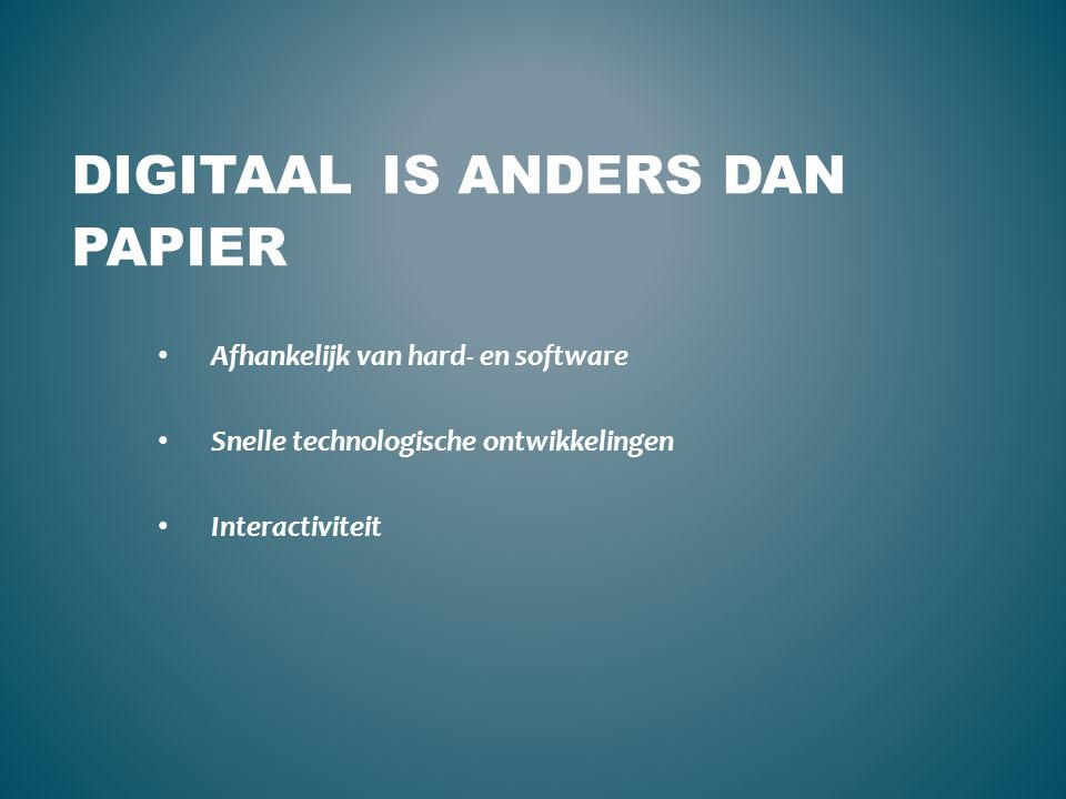 Digitaal is anders dan papier