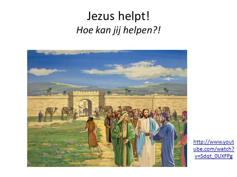 Jezus helpt! Hoe kan jij helpen !