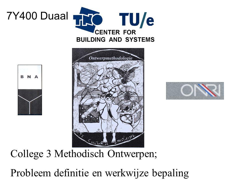 7Y400 Duaal College 3 Methodisch Ontwerpen; Probleem definitie en werkwijze bepaling