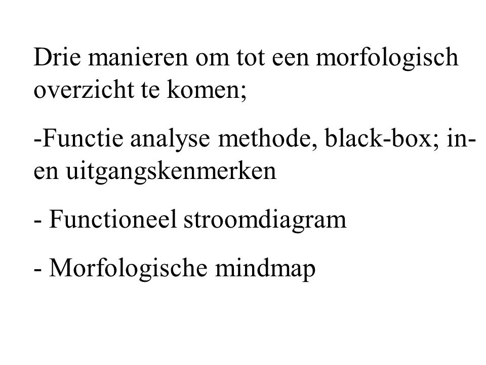 Drie manieren om tot een morfologisch overzicht te komen;