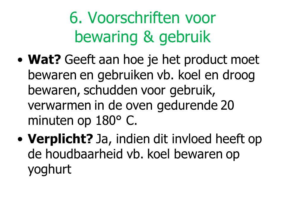 6. Voorschriften voor bewaring & gebruik