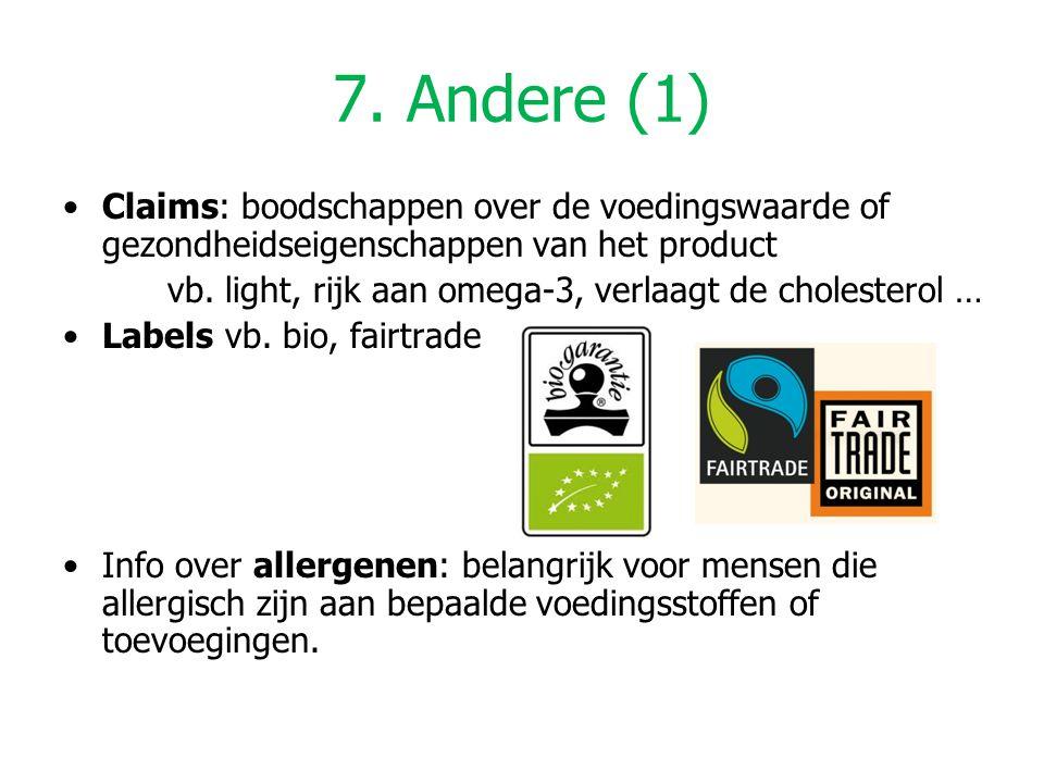 7. Andere (1) Claims: boodschappen over de voedingswaarde of gezondheidseigenschappen van het product.