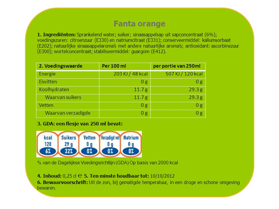 Fanta orange 2. Voedingswaarde Per 100 ml per portie van 250ml Energie