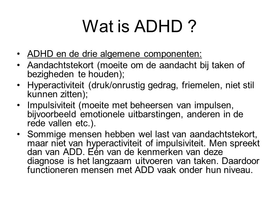 Wat is ADHD ADHD en de drie algemene componenten: