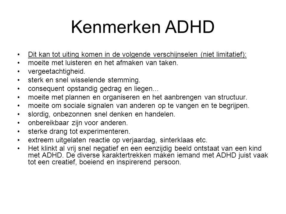 Kenmerken ADHD Dit kan tot uiting komen in de volgende verschijnselen (niet limitatief): moeite met luisteren en het afmaken van taken.