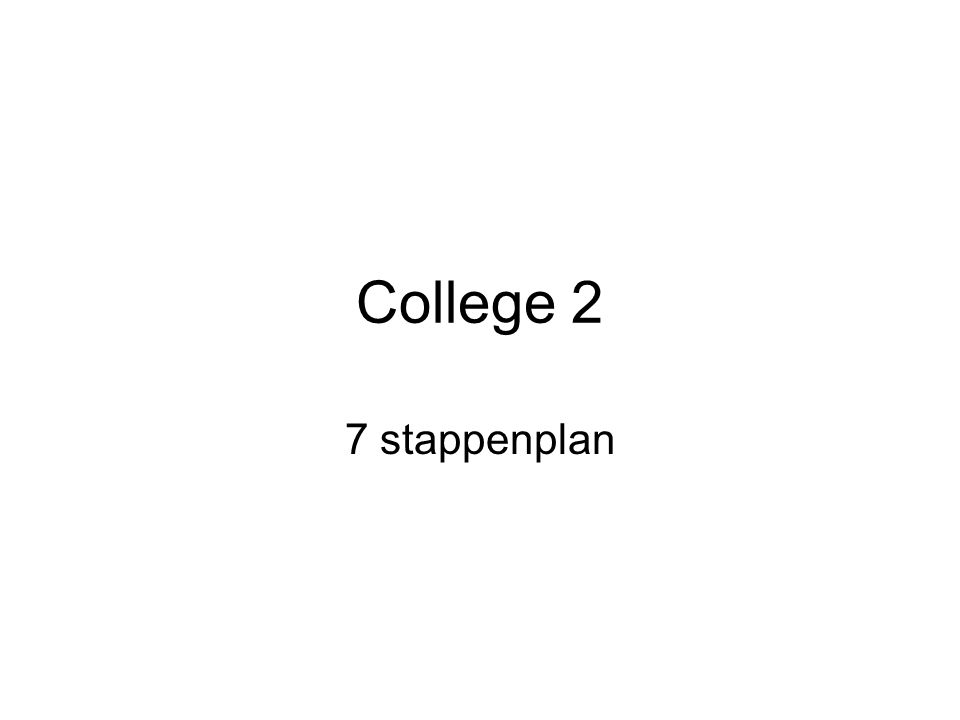 College 2 7 stappenplan