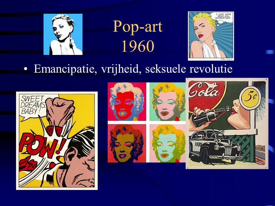 Pop-art 1960 Emancipatie, vrijheid, seksuele revolutie