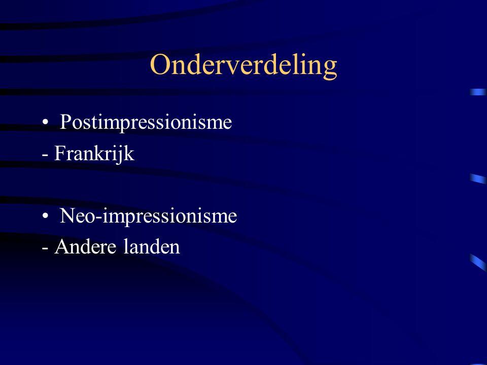 Onderverdeling Postimpressionisme - Frankrijk Neo-impressionisme
