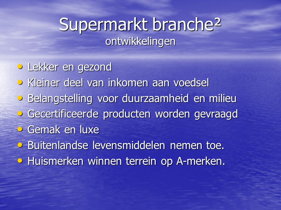 Supermarkt branche² ontwikkelingen