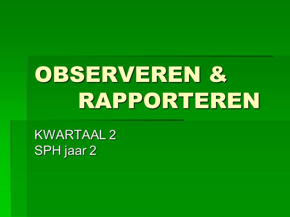 OBSERVEREN & RAPPORTEREN